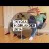 Тест-драйв Toyota Highlander 2014 от Стиллавина